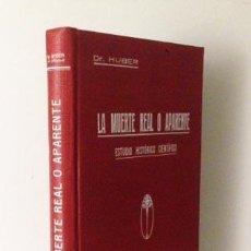 Libros antiguos: LA MUERTE REAL O APARENTE. ESTUDIO HISTÓRICO CIENTÍFICO.(1915) DR. HUBER (DESPERTAR EN LA TUMBA. Lote 58812776