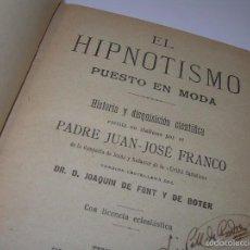 Libros antiguos: EL HIPNOTISMO PUESTO EN MODA.....AÑO..1.891. Lote 60180015