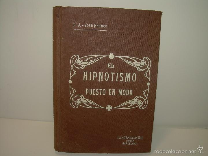 Libros antiguos: EL HIPNOTISMO PUESTO EN MODA.....AÑO..1.891 - Foto 2 - 60180015