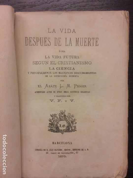 LA VIDA DESPUES DE LA MUERTE, ABATE L.M. PIOGER, 1875 (Libros Antiguos, Raros y Curiosos - Parapsicología y Esoterismo)