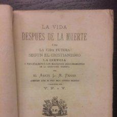 Libros antiguos: LA VIDA DESPUES DE LA MUERTE, ABATE L.M. PIOGER, 1875. Lote 62889204