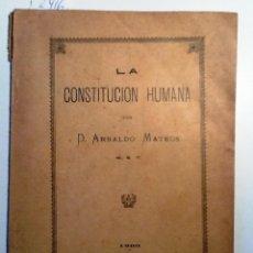 Libros antiguos: LA CONSTITUCIÓN HUMANA 1900 ARNALDO MATEOS . Lote 63652003