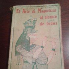 Libros antiguos: EL ARTE DE MAGNETIZAR AL ALCANCE DE TODOS. DAVID PERRY (BARCELONA, 1922). SONAMBULISMO E HIPNOTISMO.. Lote 64106399