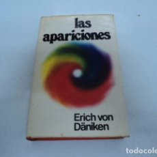 Libros antiguos: LIBRO ANTIGUO ESOTERISMO LAS APARICIONES POR ERICH VON DANIKEN MUNDO ACTUAL. Lote 65339547