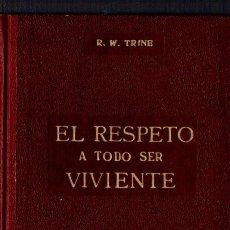 Libros antiguos: TRINE : EL RESPETO A TODO SER VIVIENTE (ROCH, S.F.). Lote 66238010