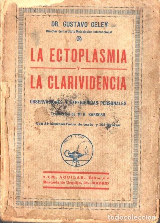 DELEY : LA ECTOPLASMA Y LA CLARIVIDENCIA (AGUILAR, S.F.) (Libros Antiguos, Raros y Curiosos - Parapsicología y Esoterismo)