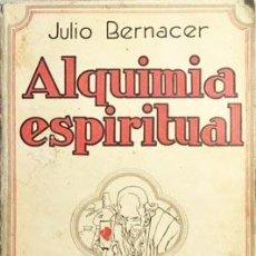 Livros antigos: BERNACER : ALQUIMIA ESPIRITUAL (1ª ED., 1925) (ESOTERISMO. ESPIRITISMO). Lote 71458083