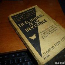 Libri antichi: EN EL UMBRAL DE LO INVISIBLE, SIR. WILLIAM BARRET, M. AGUILAR, EDITOR, SIN FECHAR. Lote 71558455