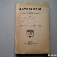 Alte Bücher - SAGITTARIAN. ASTROLOGÍA..ASTROS TRAD: FERMIN CASAS GANCEDO.1ª ED. 1915. CALZADA Y Cª. OCULTISMO.RARO - 71719507