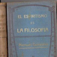 Libros antiguos: MANUEL GONZÁLEZ SORIANO : EL ESPIRITISMO ES LA FILOSOFÍA (MAUCCI, S.F.). Lote 72040079