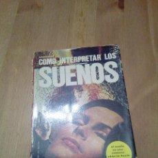 Libros antiguos: COMO INTERPRETAR LOS SUEÑOS. Lote 75079887