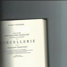 Libros antiguos: ROBERT YVE-PLESSIS. BIBLIOGRAFÍA BRUJERÍA DEMONIOS POSESIONES CIENCIAS OCULTAS. Lote 75170387