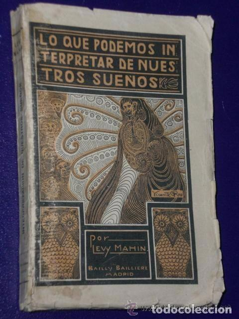 LO QUE PODEMOS INTERPRETAR DE NUESTROS SUEÑOS. (Libros Antiguos, Raros y Curiosos - Parapsicología y Esoterismo)