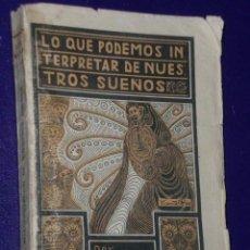 Libros antiguos: LO QUE PODEMOS INTERPRETAR DE NUESTROS SUEÑOS.. Lote 75848415