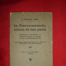 Libros antiguos: LIBROS LA FRANCMASONERIA, CRIMEN DE LESA PATRIA 1936.. Lote 77011385