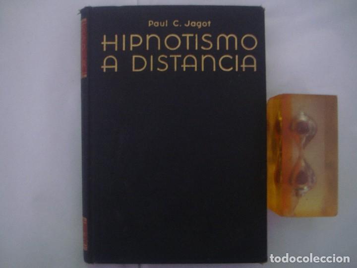 JAGOT. EL HIPNOTISMO A DISTANCIA. JOAQUIN GIL EDITOR 1935. 1A EDICIÓN. (Libros Antiguos, Raros y Curiosos - Parapsicología y Esoterismo)