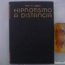 Libros antiguos: JAGOT. EL HIPNOTISMO A DISTANCIA. JOAQUIN GIL EDITOR 1935. 1A EDICIÓN.. Lote 77532265