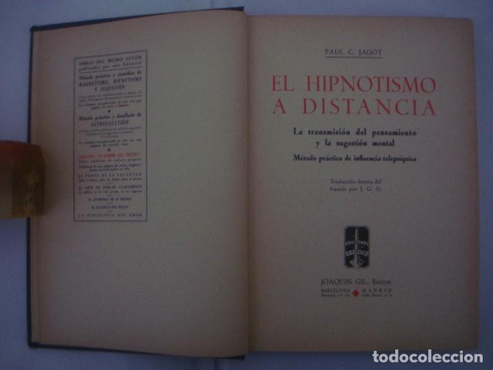 Libros antiguos: JAGOT. EL HIPNOTISMO A DISTANCIA. JOAQUIN GIL EDITOR 1935. 1A EDICIÓN. - Foto 2 - 77532265