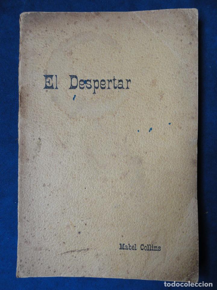 EL DESPERTAR, POR MABEL COLLINS (MRS. K. COOK), TRADUCCIÓN DE FEDERICO CLIMENT TERRER (Libros Antiguos, Raros y Curiosos - Parapsicología y Esoterismo)