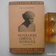 Libri antichi: H.STEAUDING. MITOLOGIA GRIEGA Y ROMANA. EDITORIAL LABOR. 1934. MUY ILUSTRADO. . Lote 79539681