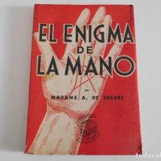 Libros antiguos: LIBRO. EL ENIGMA DE LA MANO. MADAME A. DE THÉBES . Lote 82923840