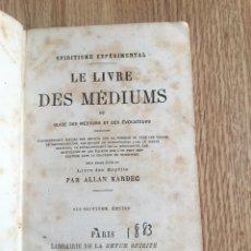 Libros antiguos: EL LIBRO DE LOS MEDIUMS DE ALLAN KARDEC EDICIÓN ORIGINAL DE 1883 EN FRANCÉS LE LIVRE DES MEDIUMS. Lote 83838868