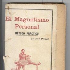 Jean Pinaud. El magnetismo personal. método práctico. ed. Gassó. magia, hipnosis