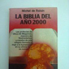 Libros antiguos: LA BIBLIA DEL AÑO 2000 MICHEL DE ROISIN CATAROS MISTERIOS GRIAL ENIGMAS. Lote 84113280