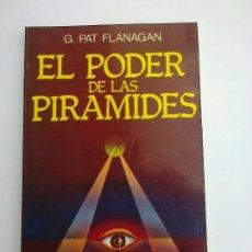 Libros antiguos: EL PODER DE LAS PIRAMIDES PAT FLANAGAN PIRAMIDOLOGIA ENIGMAS MISTERIOS. Lote 84114676