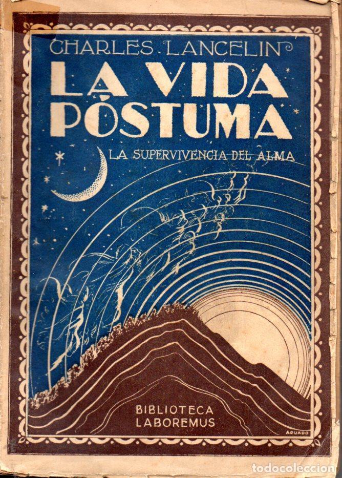 LANCELIN : LA VIDA PÓSTUMA - LA SUPERVIVENCIA DEL ALMA (LABOREMUS, 1930) ESPIRITISMO (Libros Antiguos, Raros y Curiosos - Parapsicología y Esoterismo)