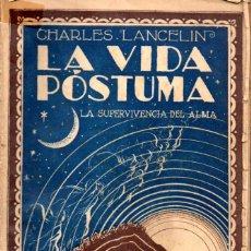 Libros antiguos: LANCELIN : LA VIDA PÓSTUMA - LA SUPERVIVENCIA DEL ALMA (LABOREMUS, 1930) ESPIRITISMO. Lote 85068328