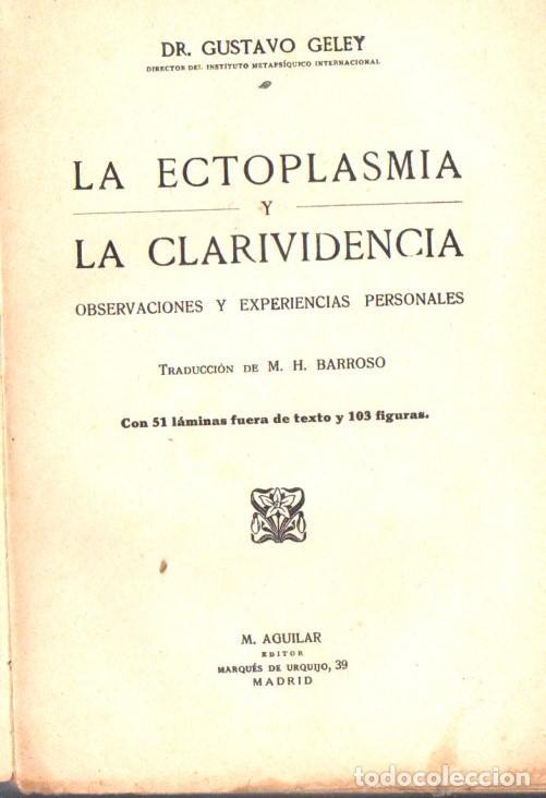 GELEY : LA ECTOPLASMIA - LA CLARIVIDENCIA (AGUILAR, C. 1930) ESPIRITISMO (Libros Antiguos, Raros y Curiosos - Parapsicología y Esoterismo)