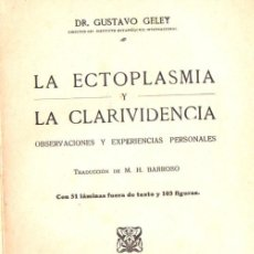 Libros antiguos: GELEY : LA ECTOPLASMIA - LA CLARIVIDENCIA (AGUILAR, C. 1930) ESPIRITISMO. Lote 85068944