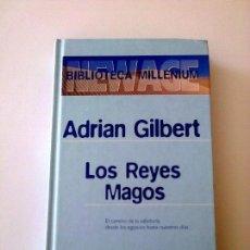 Libros antiguos: LOS REYES MAGOS ADRIAN GILBERT ENIGMAS MISTERIOS ESOTERICOS SOPHIA PERENIS. Lote 85245732