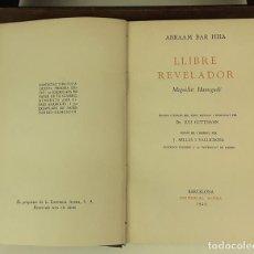 Libros antiguos: LLIBRE REVELADOR. TOMO I. ABRAAM BAR HIIA. EDIT. ALPHA. 1929.. Lote 85511140