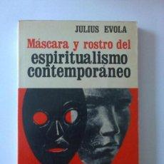 Libros antiguos: MASCARA Y ROSTRO DEL ESPIRITUALISMO CONTEMPORANEO JULIUS EVOLA. Lote 87077836
