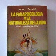 Libros antiguos: LA PARAPSICOLOGIA Y LA NATURALEZA DE LA VIDA JOHN L. RANDALL. Lote 87078156