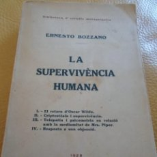 Libros antiguos: LA SUPERVIVENCIA HUMANA--ERNESTO BOZZANO- INTONSO- BIBL.ESTUDIS METAPSIQUICS-JUVENTUD-1928. Lote 87592084