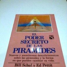 Libros antiguos: EL PODER SECRETO DE LAS PIRAMIDES BILL SCHUL ED PETTIT MISTERIOS ENIGMAS. Lote 87691144