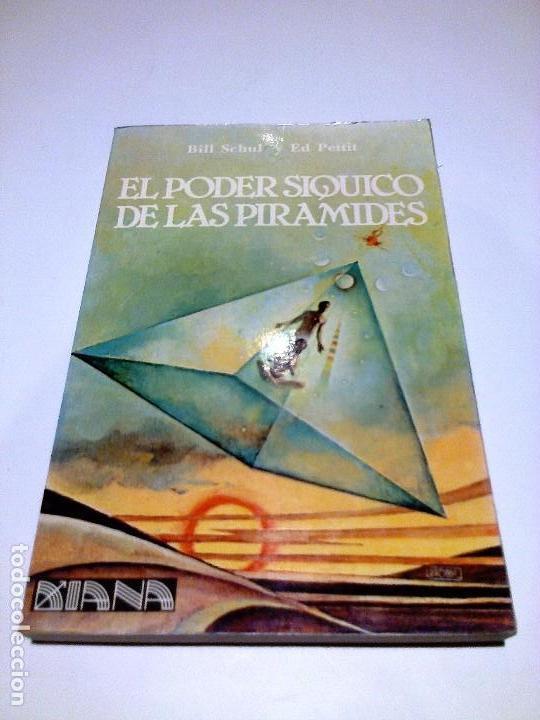 EL PODER SIQUICO DE LAS PIRAMIDES BILL SCHUL MISTERIOS ENIGMAS MAGIA (Libros Antiguos, Raros y Curiosos - Parapsicología y Esoterismo)