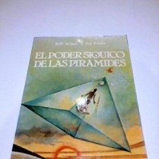 Libros antiguos: EL PODER SIQUICO DE LAS PIRAMIDES BILL SCHUL MISTERIOS ENIGMAS MAGIA. Lote 87691160