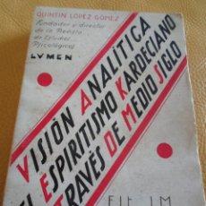 Libros antiguos: VISION ANALITICA DEL ESPIRITISMO KARDECIANO A TRAVES DE MEDIO SIGLO-QUINTIN LOPEZ-MAUCCI-1900-RARISI. Lote 88741944
