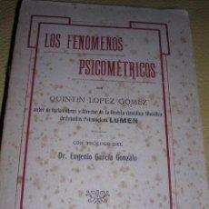 Libros antiguos: LOS FENOMENOS PSICOMETRICOS-QUINTIN LOPEZ GOMEZ-MAUCCI S/F-UNICO EN LA HISTORIA DE TC. Lote 88921304
