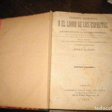 Libros antiguos: COMPENDIO DE OBRAS DE ALLAN KARDEC CON EL TÍTULO EL ESPIRITISTA ÚLTIMO TERCIO S. XIX. Lote 90463339
