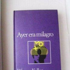 Libros antiguos: LIBRO AYER ERA MILAGRO. Lote 91046880