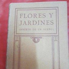 Libros antiguos: JINARAJADASA. C, FLORES Y JARDINES BOCETO DE UN SUEÑO,. Lote 91927575