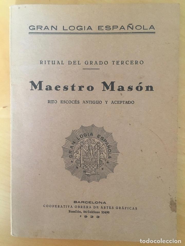 1933.- MASONERIA. RITUAL DE GRADO TERCERO. MAESTRO MASÓN. GRAN LOGIA DE ESPAÑA. RITO ESCOCES (Libros Antiguos, Raros y Curiosos - Parapsicología y Esoterismo)