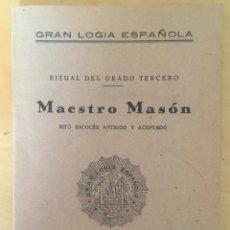 Libros antiguos: 1933.- MASONERIA. RITUAL DE GRADO TERCERO. MAESTRO MASÓN. GRAN LOGIA DE ESPAÑA. RITO ESCOCES. Lote 93700570
