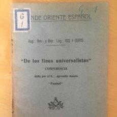 Libros antiguos: 1933.- MASONERIA. DE LOS FINES UNVIVERSALISTAS. CONFERENCIA DE ISIS Y OSIRIS. GRANDE ORIENTE ESPAÑOL. Lote 93700870