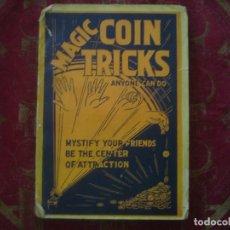 Libros antiguos: LIBRERIA GHOTICA. MAGIC COIN TRICKS. ANYONE CAN DO. 1920. MUY ILUSTRADO. MAGIA.. Lote 93795270
